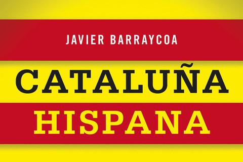 libro-catalunya-hispana-javier-barraycoa_detalle