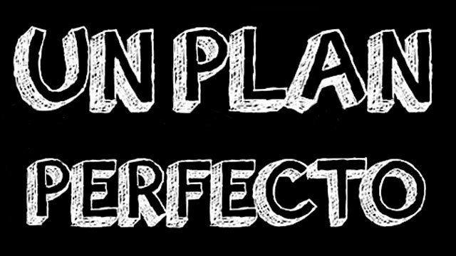 <p>Cabecera, Un Plan Perfecto</p>