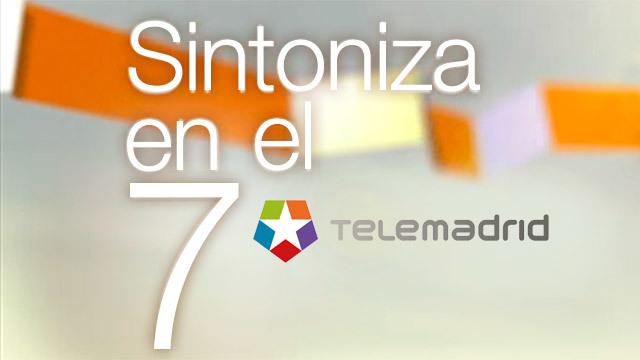 Sintoniza Telemadrid en el 7