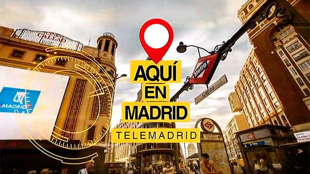 Aquí en Madrid, de lunes a viernes en Telemadrid
