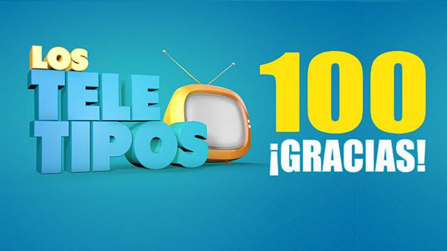 Los Tele Tipos - Programa 100 - 17.12.2014