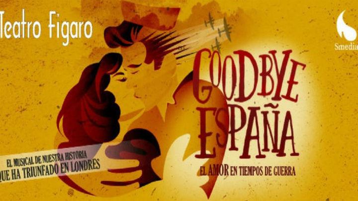 'Goodbye España', el amor en tiempos de guerra llega con éxito al Fígaro