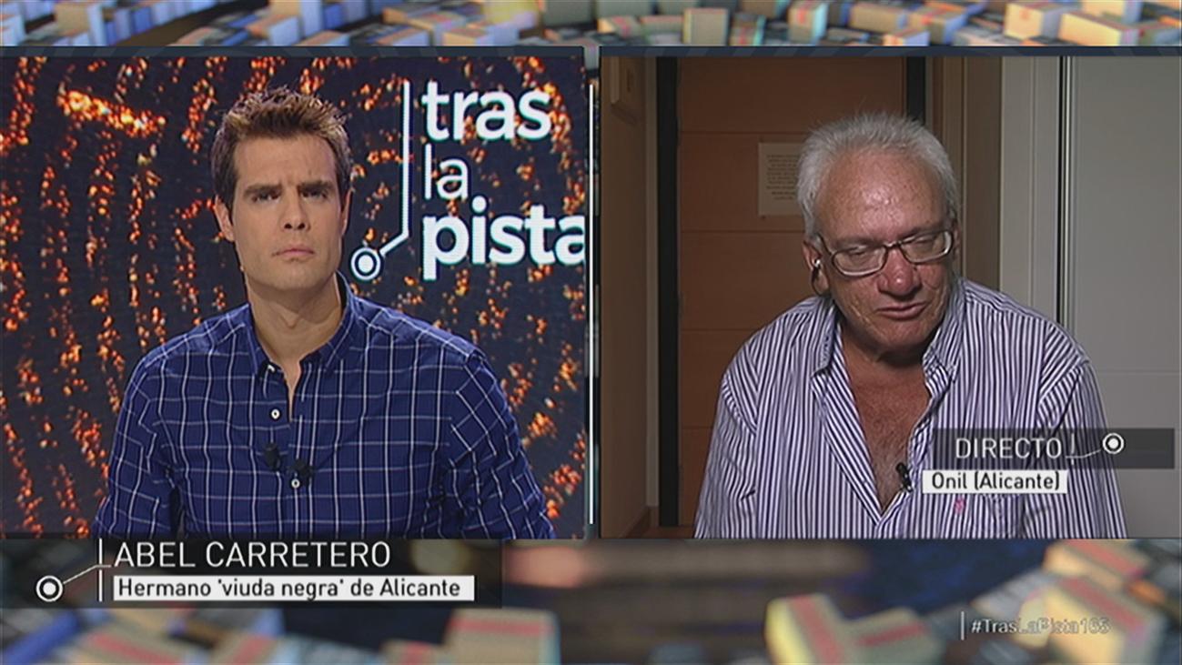 Abel Carretero, hermano de la 'viuda negra' de Alicante, habla con 'Tras la pista'