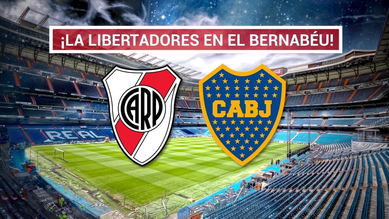 El Bernabéu acogerá la final River-Boca