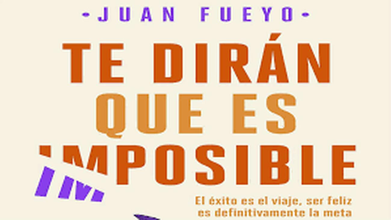 """Juan Fueyo, autor del libro """"Te dirán que es imposible"""""""