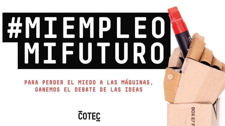 #MiEmpleoMiFuturo, la campaña de la Fundación Cotec