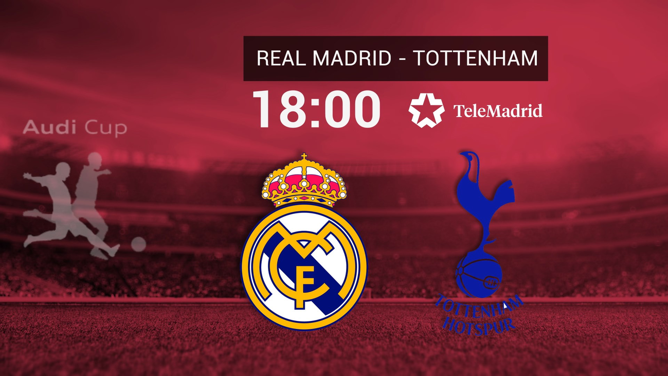 Real Madrid y Tottenham abren en Telemadrid la Audi Cup