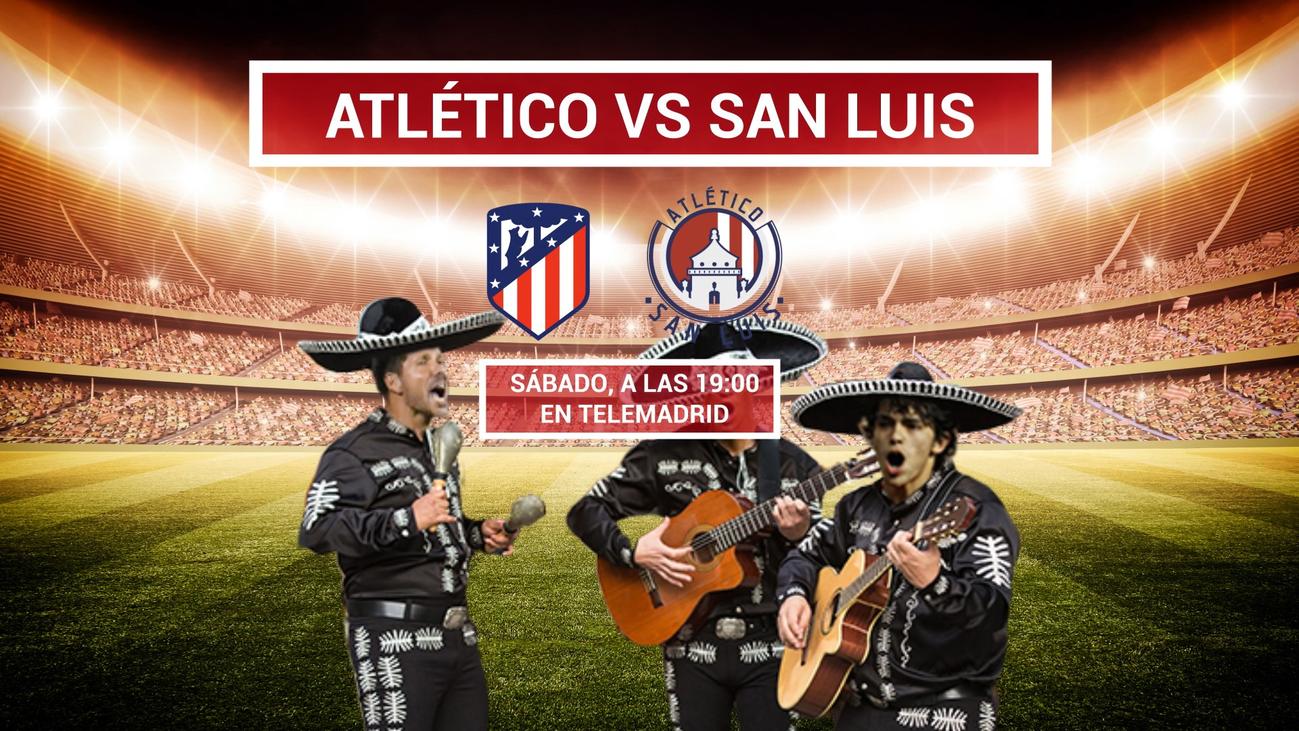 El Atlético visita al San Luis con Telemadrid de testigo