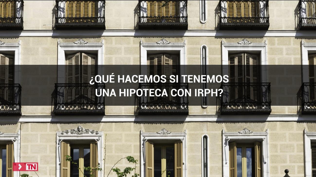 ¿Qué hacemos si tenemos una hipoteca con IRPH?