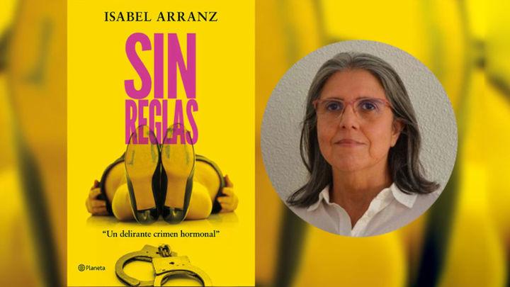 Isabel Arranz nos presenta 'Sin reglas', su primera novela