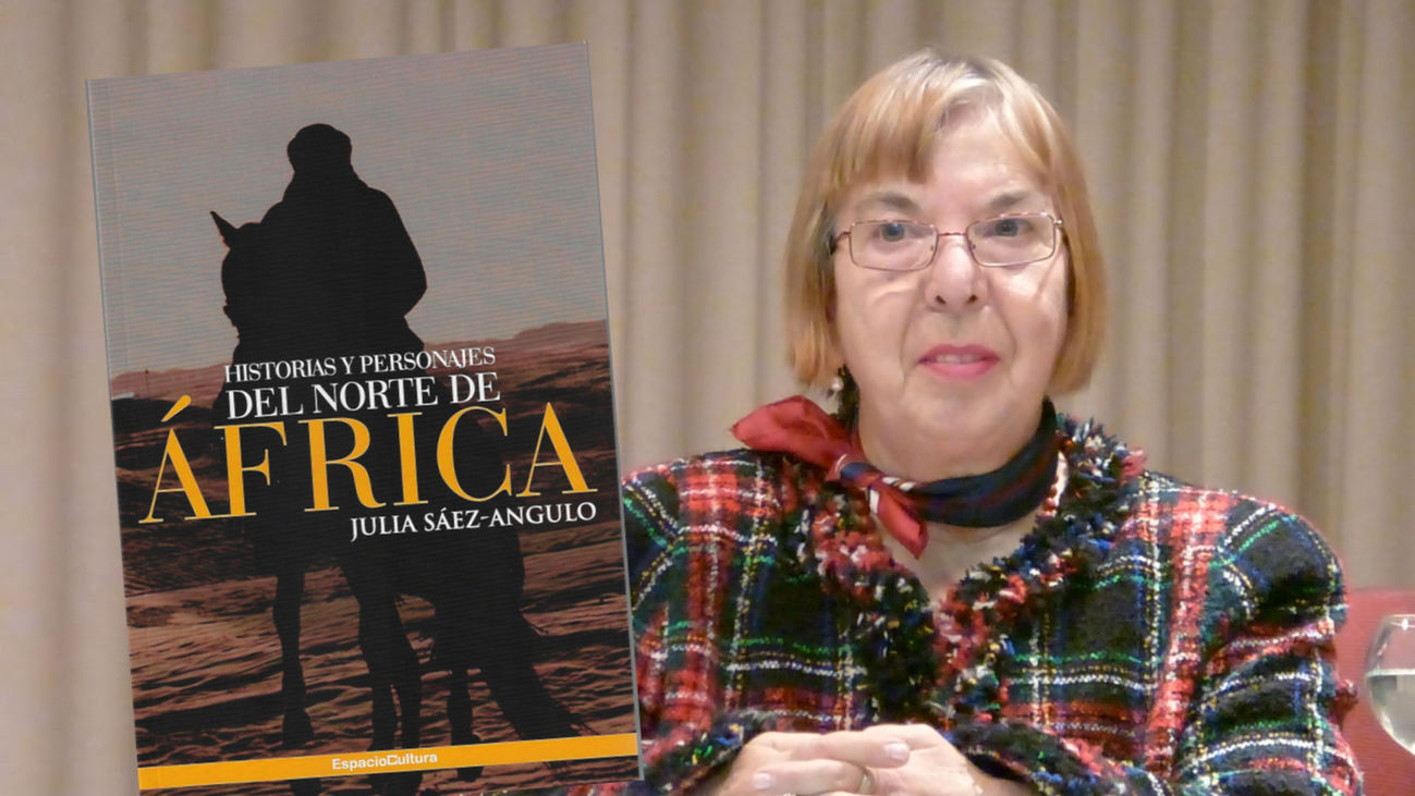 Julia Sáez-Angulo nos presenta su libro 'Historias y personajes del norte de África'