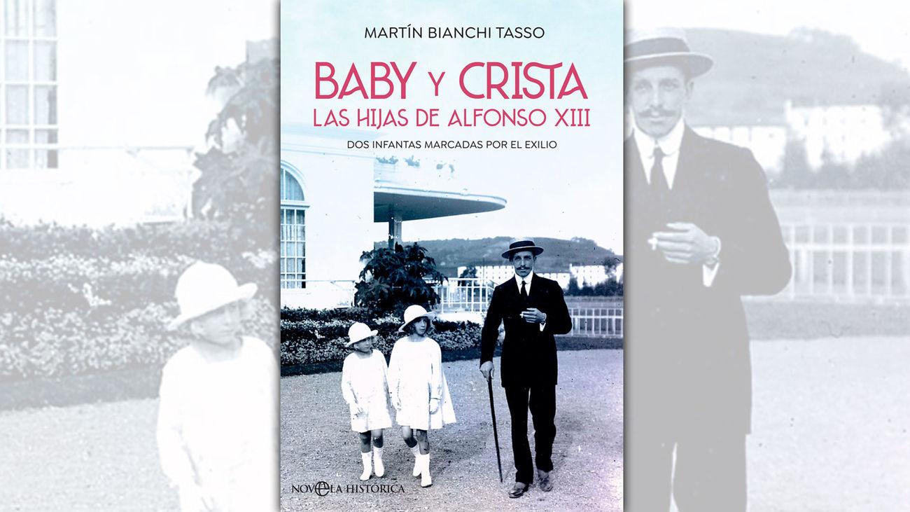 Portada del libro 'Baby y Crista. Las hijas de Alfonso XIII. Dos infantas marcadas por el exilio', de Martín Bianchi