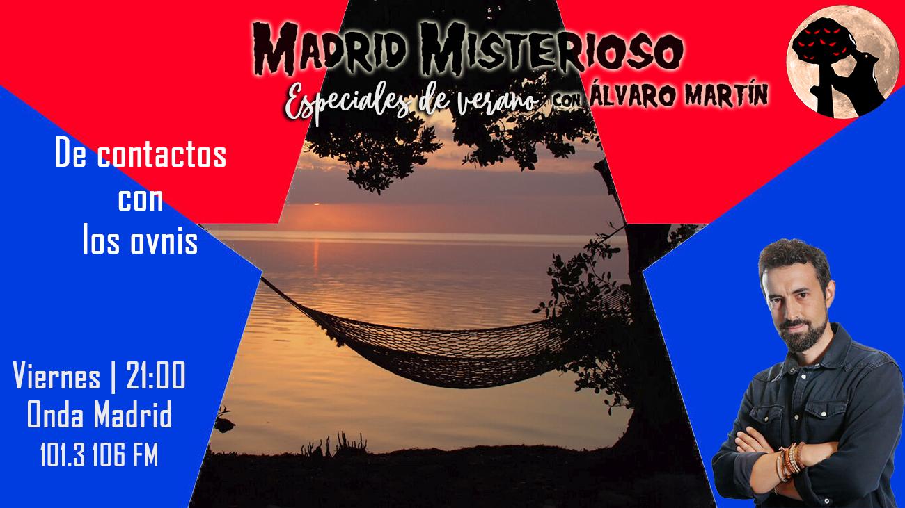 Madrid Misterioso: De contactos con los ovnis 06.08.2021